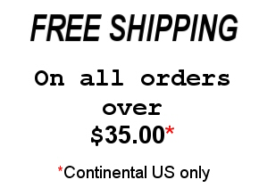 Proudly Made in the USA FREE Shipping on orders over $35.00